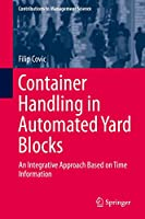 Container Handling in Automated Yard Blocks: An Integrative Approach Based on Time Information (Contributions to Management Science)