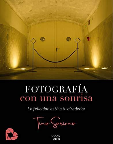 Fotografía con una sonrisa: La felicidad está a tu alrededor (PHOTOCLUB)