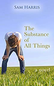 The Substance of All Things: a novel