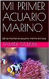 MI PRIMER ACUARIO MARINO: cómo montar un acuario marino exitoso