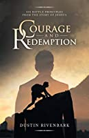 Courage and Redemption: Six Battle Principles from the Story of Joshua