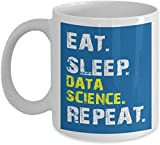 Dad Coffee Mug from Daughter, Son 11 OZ -'Eat Sleep Data Science Repeat' - Awesome Data Science Gifts for for Mom and Dad from Daughter, Son for Father's Day Or Mother's Day - Ceramic Cup White