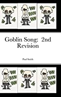 Goblin Song: 2nd Revision