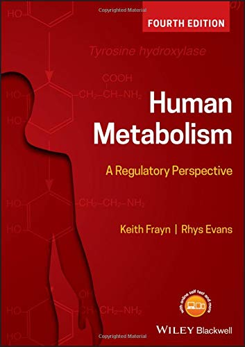 Compare Textbook Prices for Human Metabolism: A Regulatory Perspective 4 Edition ISBN 9781119331438 by Frayn, Keith N.,Evans, Rhys