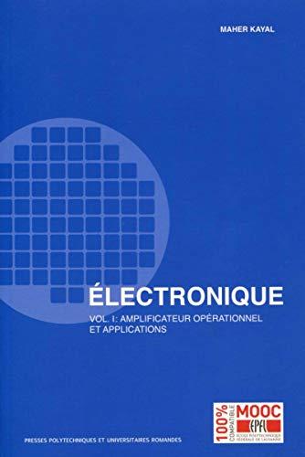 Electronique: Vol.1 : Amplificateur opérationnel et applications