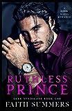 Ruthless Prince: A Dark Mafia Arranged Marriage Romance (Dark Syndicate)