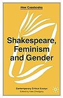 Shakespeare, Feminism and Gender (New Casebooks)