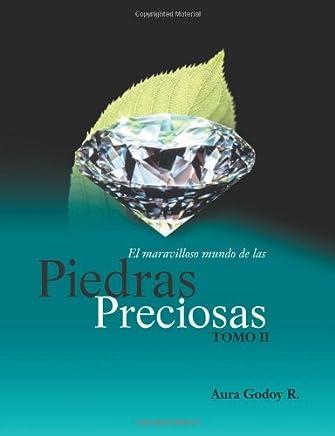 El Maravilloso Mundo de Las Piedras Preciosas Tomo II (Volume 2) (Spanish Edition