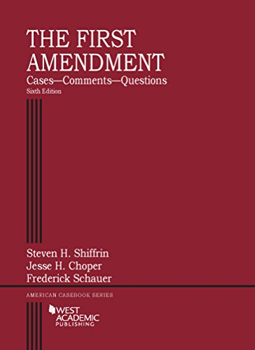 The First Amendment, Cases?Comments?Questions (American Casebook Series)