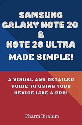 Samsung Galaxy Note 20 & Note 20 Ultra Made Simple!: A Visual and Detailed Guide to Using Your Device Like a Pro!