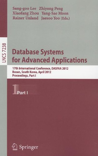 Database Systems for Advanced Applications: 17th International Conference, DASFAA 2012, Busan, South Korea, April 15-18, 2012, Proceedings, Part I (Lecture Notes in Computer Science / Information Systems and Applications, incl. Internet/Web, and HCI)