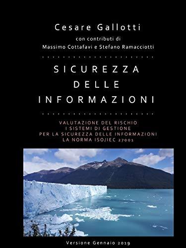 Sicurezza delle informazioni: valutazione del rischio; i sistemi di gestione per la sicurezza delle informazioni; la norma ISO/IEC 27001
