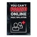 GREAT ART® Gaming Poster Nero e Rosso – You Can't Pause Multiplayer – Online Player Massivo Neon Giocatore Giovane Decorazione Interiore Murale Arte (DIN A2 42 x 59,4 cm)
