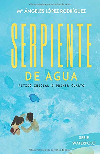 Serpiente de Agua: Pitido Inicial & Primer Cuarto (Serie Waterpolo)