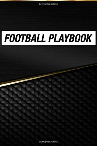FOOTBALL PLAYBOOK: Notebook for Drawing Up Football Plays and Creating a Playbook, Football Coach Notebook with Field Diagrams for Designing A Game ... Planning, Creating Drills, and Scouting