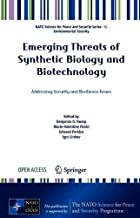 Emerging Threats of Synthetic Biology and Biotechnology: Addressing Security and Resilience Issues (NATO Science for Peace...