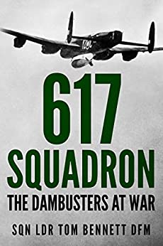 617 Squadron: The Dambusters at War by [Tom  Bennett]