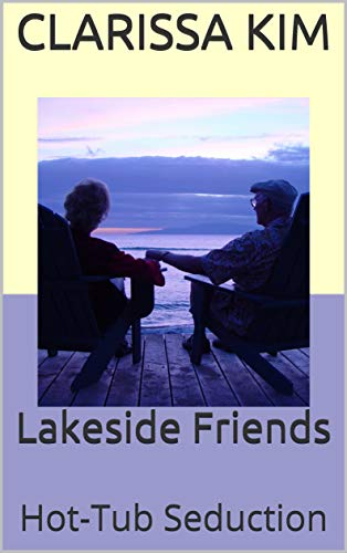 Lakeside Friends: Hot-Tub Seduction (English Edition)