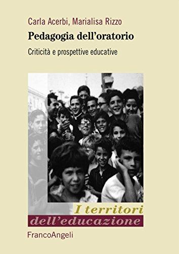 Pedagogia dell'oratorio. Criticità e prospettive educative