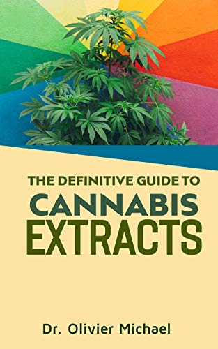 The Definitive Guide to Cannabis Extracts (English Edition)