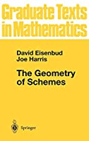 The Geometry of Schemes (Graduate Texts in Mathematics, 197)