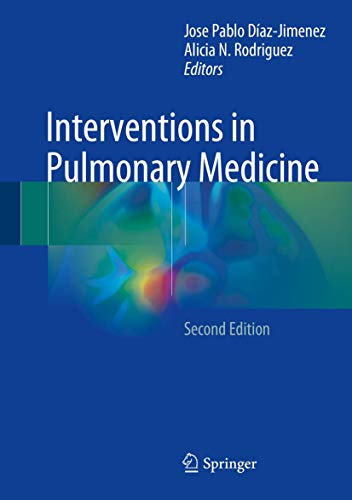 Compare Textbook Prices for Interventions in Pulmonary Medicine 2nd ed. 2018 Edition ISBN 9783319580357 by Díaz-Jimenez, Jose Pablo,Rodriguez, Alicia N.