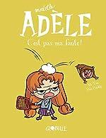 Mortelle Adèle, Tome 03 - C'est pas ma faute ! de M. TAN