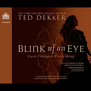 Blink of an Eye                   By:                                                                                                                                 Ted Dekker                               Narrated by:                                                                                                                                 Tim Gregory                      Length: 11 hrs and 51 mins     4 ratings     Overall 5.0