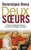 Deux soeurs - Yvonne et Christine Rouart, les muses de l'Impressionnisme - Grasset - 29/02/2012