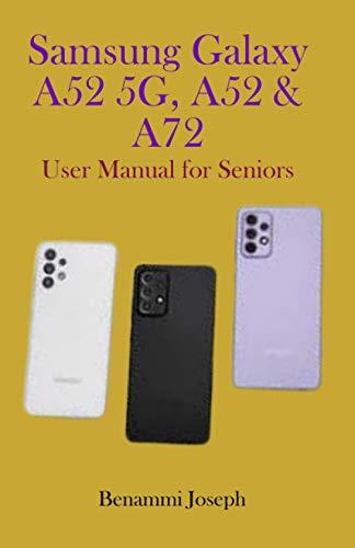 Samsung Galaxy A52 5G, A52 & A72: User Manual for Seniors