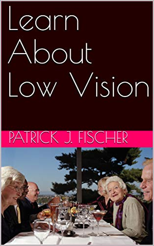Learn About Low Vision (English Edition)