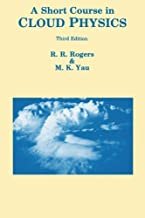 A Short Course in Cloud Physics (International Series in Natural Philosophy) by M. K. Yau (1989-01-01)