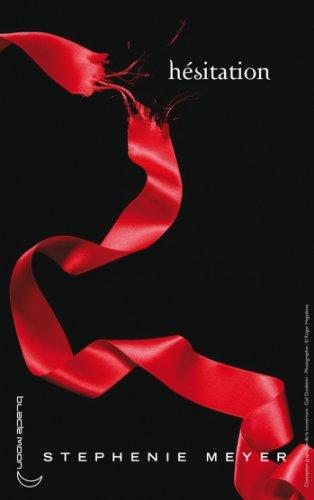 Twilight - Tome 3 : Hésitation (French Edition)