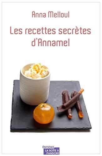 Les recettes secrètes d'Annamel: Livre de recettes (French Edition)
