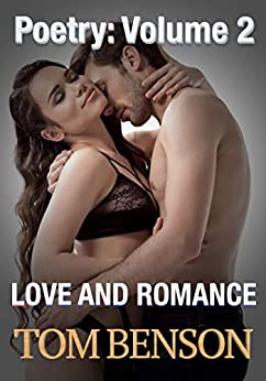 Poetry: Volume 2 - Love and Romance (Collections of Poetry) by [Tom Benson]