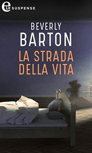 La strada della vita (eLit) (Protectors Vol. 10) di [Beverly Barton]