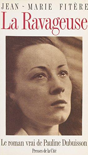 La Ravageuse: Le roman vrai de Pauline Dubuisson (Romans) (French Edition)