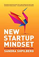 New Startup Mindset: Ten Mindset Shifts to Build the Company of Your Dreams
