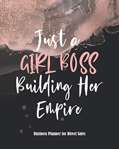 Business Planner for Direct Sales: Weekly Business Planner and Organizer for Network Marketing, MLM and Direct Selling, Undated (Just a Girl Boss Building Her Empire - Rose Gold & Black)