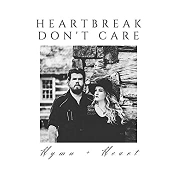 Heartbreak Don't Care