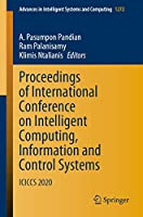 Proceedings of International Conference on Intelligent Computing, Information and Control Systems: ICICCS 2020 (Advances in Intelligent Systems and Computing, 1272)