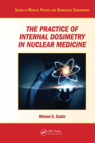 The Practice of Internal Dosimetry in Nuclear Medicine