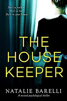 The Housekeeper: A twisted psychological thriller by [Natalie Barelli]