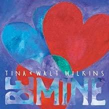 Tina & Walt Wilkins - Be Mine