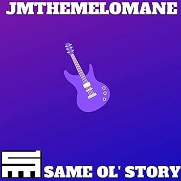 Same Ol' Story