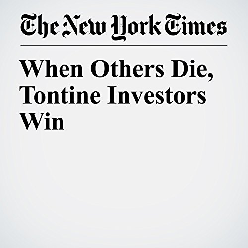When Others Die, Tontine Investors Win copertina