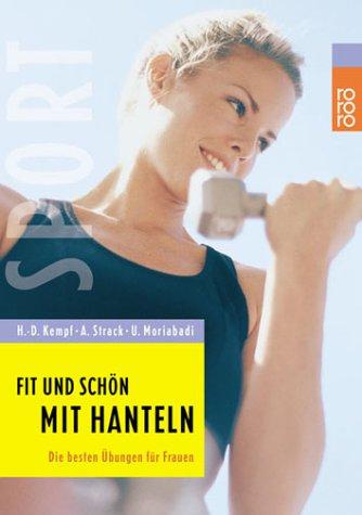 Fit und schön mit Hanteln: Die besten Übungen für Frauen