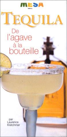 Tequila : De l'agave à la bouteille