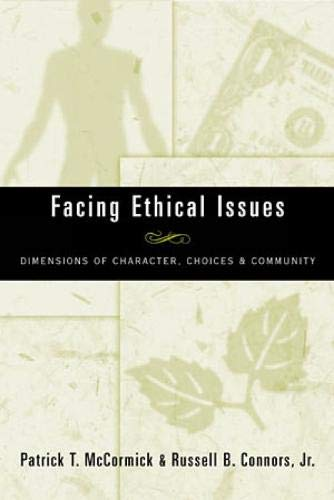 Facing Ethical Issues: Dimensions of Character, Choices &...