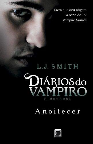 Diários do vampiro – O retorno: Anoitecer (Vol. 1)